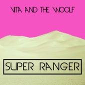 Super Ranger de Vita and the Woolf