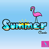 Cancun Summer by Various Artists