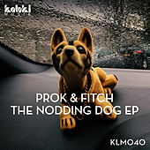 The Nodding Dog EP by Prok & Fitch