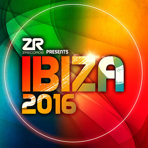 Z Records presents Ibiza 2016 by Various Artists