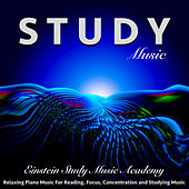 Study Music: Relaxing Piano Music for Reading, Focus, Concentration and Studying by Einstein Study Music Academy (1)