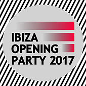 Ibiza Opening Party 2017 von Various Artists