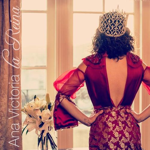 La Reina by Ana Victoria