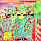 Runnin' thru Your Heart by Slam Ob