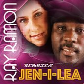 Jen-I-Lea Remixes by Ray Ramon