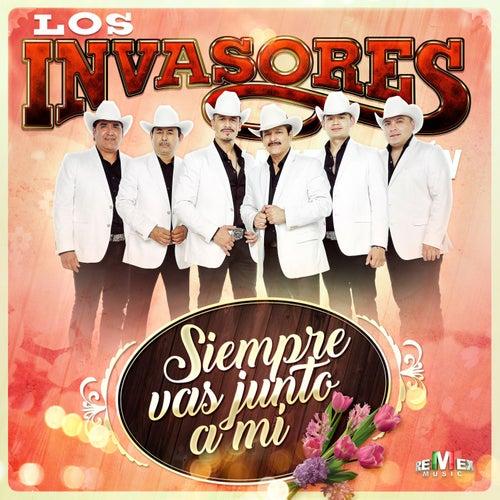 Siempre Vas Junto a Mí by Los Invasores De Nuevo Leon