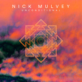 Unconditional by Nick Mulvey