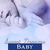 Sweet Dreams Baby – Classical Collection for Babies, Music for Sleep, Ambient Lullabies by Lullaby Land