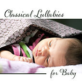 Classical Lullabies for Baby – Calming Piano Music, Classic of Mozart, Bach, Schubert by Smart Baby Lullaby
