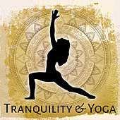Tranquility & Yoga – Meditation Music, Train Your Mind, Tibetan Sounds, Restful Zen Music, Soothing Water, Deep Focus by Yoga Music