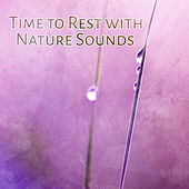 Time to Rest with Nature Sounds – Music to Calm Down, Nature Waves to Rest, Relaxing Music by Calming Sounds