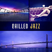 Chilled Jazz – Relaxing Hits, Jazz Music, Mellow Jazz, Instrumental Lounge by Acoustic Hits