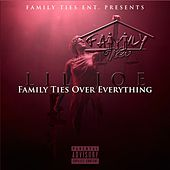 Family Ties over Everything by Lil Joe