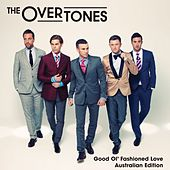 Good Ol' Fashioned Love - Australian Edition by The Overtones