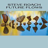 Future Flows by Steve Roach