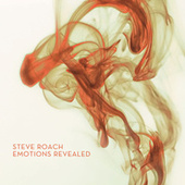 Emotions Revealed by Steve Roach