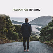 Relaxation Training – Calming New Age 2017 for Rest, Deep Relaxation, Manage Stress, Feel Better by Nature Sounds Artists