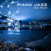 Piano Jazz for Night – Calming Waves, Soothing Piano Bar, Stress Relief, Soft Note to Sleep by Smooth Jazz Park