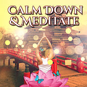 Calm Down & Meditate – Spiritual Melodies, Deep Meditation, Yoga Music, New Age 2017 by Zen Meditation and Natural White Noise and New Age Deep Massage