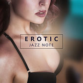 Erotic Jazz Note – Calming Piano Bar, Romantic Jazz for Lovers, Soft Sounds for Hot Massage by Romantic Piano Music