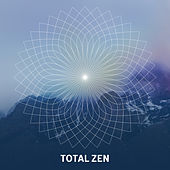 Total Zen – Healing Nature Sounds, Zen, Bliss, Relax, Rest, Relief Stress, New Age 2017 by Sounds of Nature Relaxation