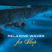Relaxing Waves for Sleep – Relaxation Bedtime, Soothing Nature Sounds to Bed, Relief, Ocean Dreams, Healing Music at Goodnight, Sweet Dreams, Calm Down by Nature Sounds Relaxation: Music for Sleep, Meditation, Massage Therapy, Spa
