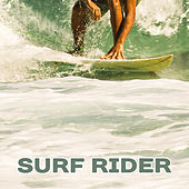Surf Rider – Beach Club Music, California, Chill Out, Total Relaxation, Chill Party de Ibiza Dance Party