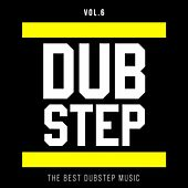 Dubstep, Vol. 6 by Various Artists