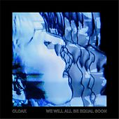 We Will All Be Equal Soon by Cloak