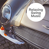 Relaxing Swing Music von Various Artists
