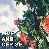 Live and Cerise von Various Artists