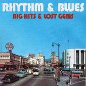 Rhythm & Blues: Big Hits & Lost Gems by Various Artists