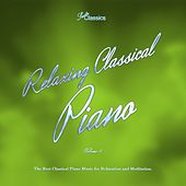 Relaxing Classical Piano, Vol. 4 (The Best Classical Piano Music for Relaxation and Meditation) by Various Artists