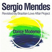 Dance Moderno (Revisited By Brazilian Love Affair Project) by Sergio Mendes