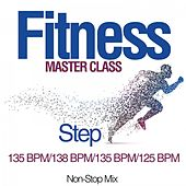 Fitness Master Class: Step 135 Bpm/138 Bpm/135 Bpm/125 Bpm (Non-Stop Mix) by Various Artists
