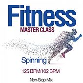 Fitness Master Class: Spinning 125 Bpm/102 Bpm (Non-Stop Mix) by Various Artists