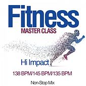 Fitness Master Class: Hi Impact 138 Bpm/145 Bpm/135 Bpm (Non-Stop Mix) by Various Artists