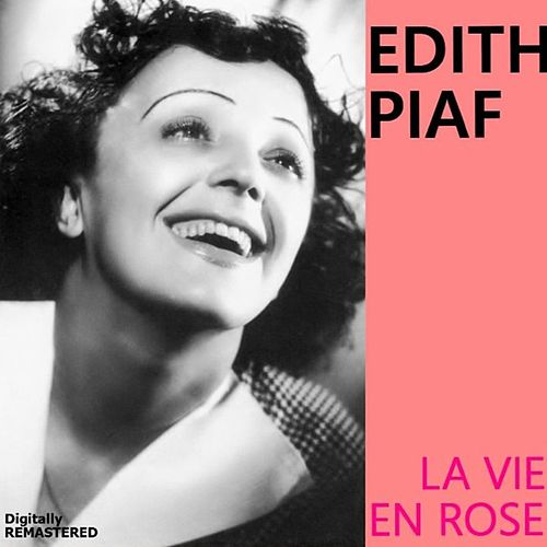 La vie en rose (Remastered) by Edith Piaf