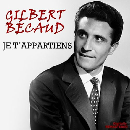 Je t'appartiens (Remastered) de Gilbert Becaud