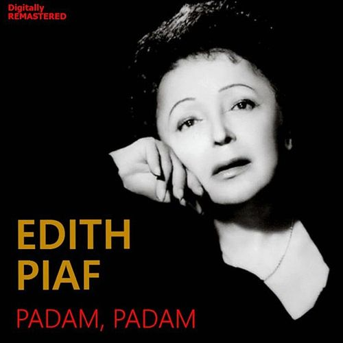 Padam, padam (Remastered) by Edith Piaf