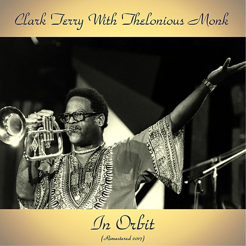In Orbit (Remastered 2017) by Clark Terry
