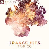 Trance Hits Top 20 - 2017-05 by Various Artists