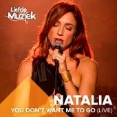 You Don't Want Me To Go (Uit Liefde Voor Muziek) by Natalia