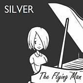The Flying Man by Silver
