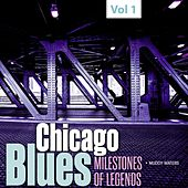 Milestones of Legends - Chicago Blues, Vol. 1 by Muddy Waters