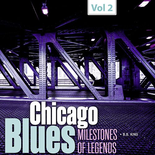 Milestones of Legends - Chicago Blues, Vol. 2 von B.B. King