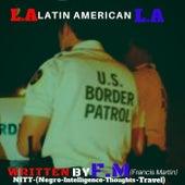 L.A (Latin American) by FM