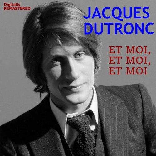 Et moi, et moi, et moi (Remastered) by Jacques Dutronc