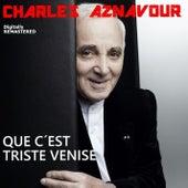 Que c'est triste Venise (Remastered) by Charles Aznavour