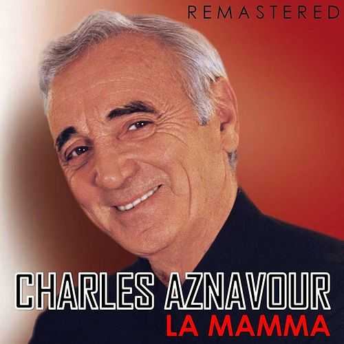 La Mamma (Remastered) by Charles Aznavour